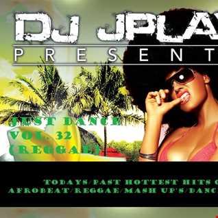 Dj JPlay Presents Just Dance Vol. 32 (ReggaeDancehallAfrobeat)