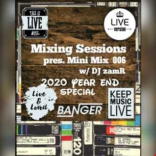 DJ zamR   Mixing Sessions pres. Mini Mix 006 (2020 Year End Special)