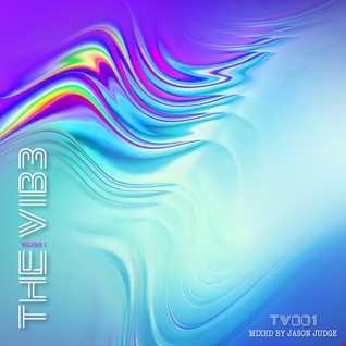 The Vib3 Volume 1 (TV001) - Mixed By Jason Judge