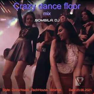.BOMBILA. Crazy dance floor   mix