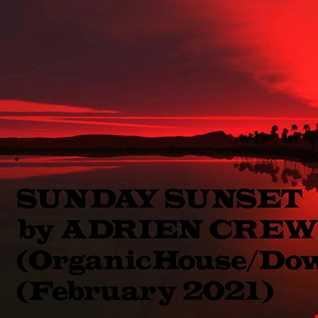 SUNDAY SUNSET by ADRIEN CREWS (FEBRUARY 2021)