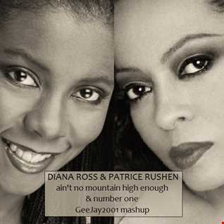 Diana Ross & Patrice Rushen - Ain't No Mountain High Enough & Number One - GeeJay2001 mashup