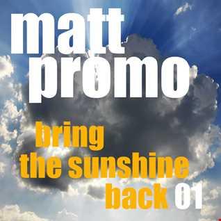 MATT PROMO - Bring The Sunshine Back 01 (26.05.2010)