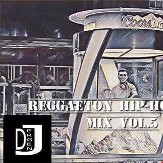 REGGAETON HIP-HOP R&B MIX VOL.5 by DJ ERGEN J