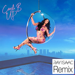 UP (Ray Isaac Remix)   Cardi B