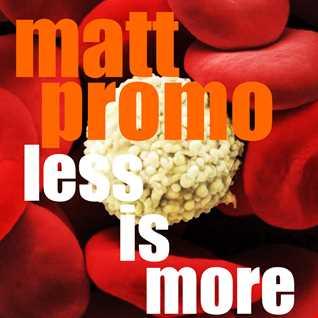 MATT PROMO - Less Is More (Minimal and Progressive House 29.03.2002)