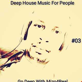 Go Deep With Mizo4Real 03