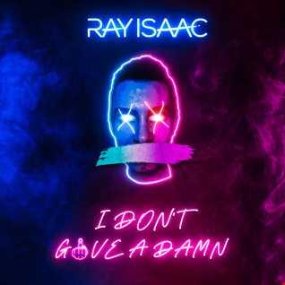 RAY ISAAC   I Don't Give A Damn (AJ Moreno Remix)