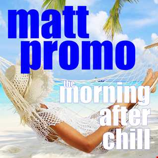 MATT PROMO - Morning After Chill (25.03.01 - Chilled percussive jazzy deep tech house)