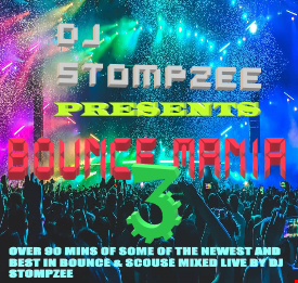 Bounce Mania Vol 3 ;  mixed by DJ Stompzee