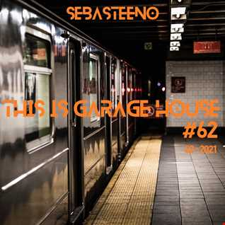 This Is GARAGE HOUSE 62 The Soulful Side Of Garage House  02 2021