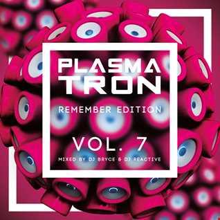 Plasmatron Remember Vol 7 (Mixed by Dj Reactive & Dj Bryce)