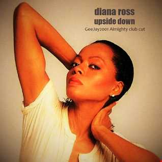 Diana Ross - Upside Down - GeeJay2001 Almighty club cut
