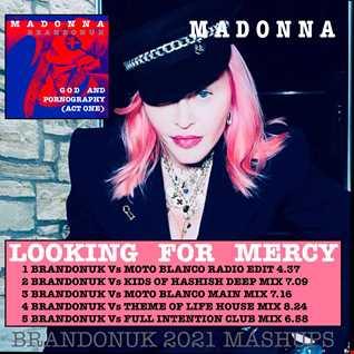 Madonna   Looking For Mercy (BrandonUK Vs Kids Of Hashish Deep Mix)