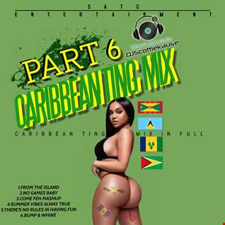 THE (CARIBBEAN TING MIX) PART.6 (DANCEHALL & S0CABAWD) DATSMYDJPRESENTSSK
