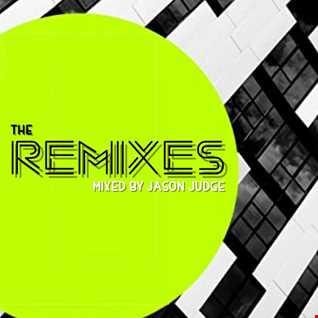 The Remixes - Mixed By Jason Judge
