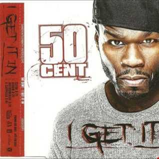 50 Cent - I Get It In vs Rihanna vs Doug E Fresh vs K7
