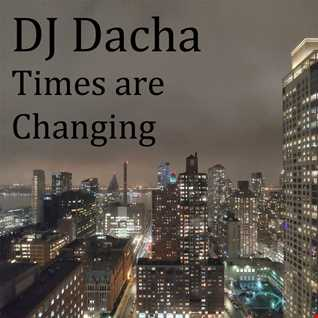 DJ Dacha - Times are Changing - DL184