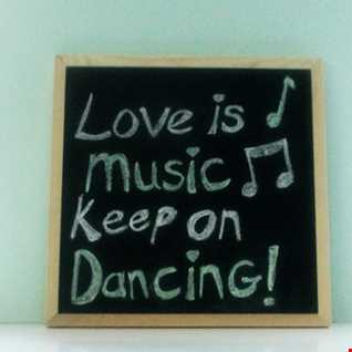 Love Is Music Keep On Dancing
