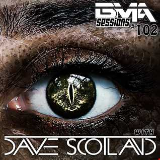 BMA Sessions ft. Dave Scotland #102