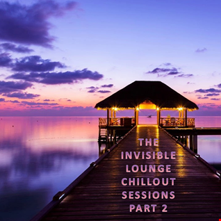 9th May 2021 - The Invisible Lounge Chillout Sessions - Part 2