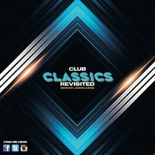 Club Classics Revisited - Mixed By Jason Judge