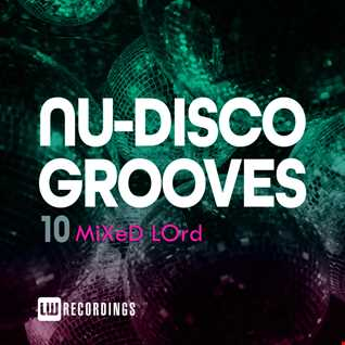 Nu disco grooves vol.10 mixed LOrd