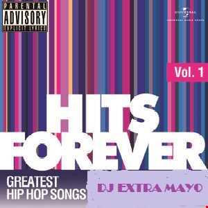 HITS FOREVER VOL. 1 GREATEST HIP HOP SONGS MIXTAPE