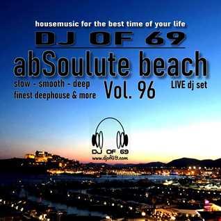 DJ of 69 - AbSoulute Beach Vol. 96 - slow smooth deep