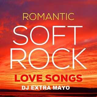 Romantic Soft Rock Love Songs Mix