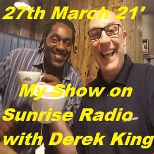 Saturdays Show on Sunrise 88.75fm With Derek King 27th March 2021