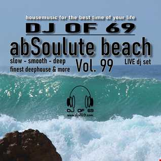 DJ of 69 - AbSoulute Beach 99 - slow smooth deep
