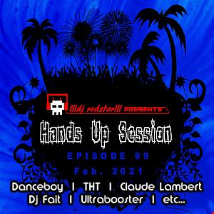 !!!dj redstar!!! - Hands Up Session EP. 99 (Feb. 2021)