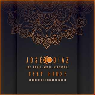 José Díaz - The House Music Adventure - Deep House - 199