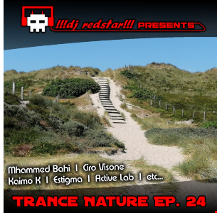 !!!dj redstar!!! - Trance Nature Ep. 24