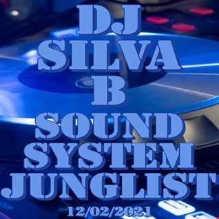 DJ SILVA B   SOUND SYSTEM JUNGLIST 12 02 2021
