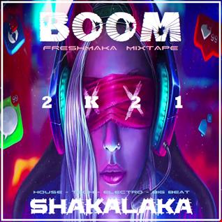 Boom Shakalaka 2K21