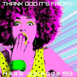 Thank God It's Friday Episode 193