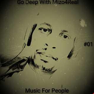 Go Deep Wiith Mizo4Real 01