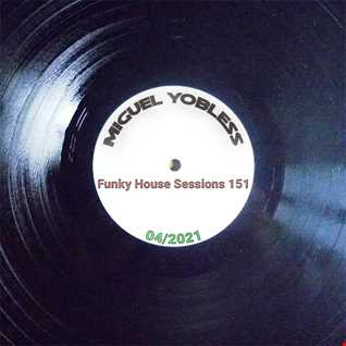 Miguel Yobless - Funky House Sessions 151