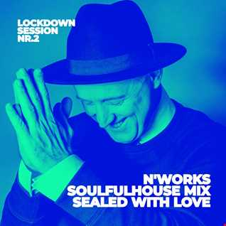 Soulfulhouse Mix Sealed With Love by N'Works, VOL.2