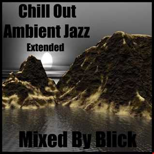 Selected By Blick   Chill Out Ambient Jazz