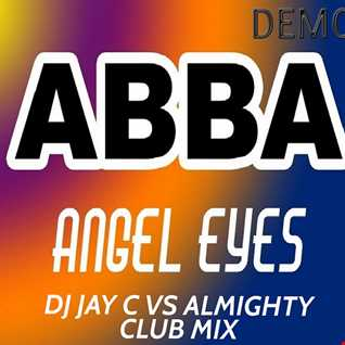 ABBA - Angel Eyes (DJ Jay C Almighty Club Mix)