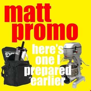 MATT PROMO - Here's One I Prepared Earlier (Minimal and Progressive House 02.09.2008)
