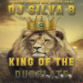 KING OF THE DUBPLATE   DJ SILVA B 05 02 2021 JUNGLE MIX