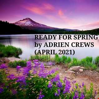 READY FOR SPRING BY ADRIEN CREWS (APRIL 2021)