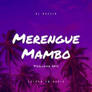 Dj Nozzin Merengue Mambo Pequemo Mix