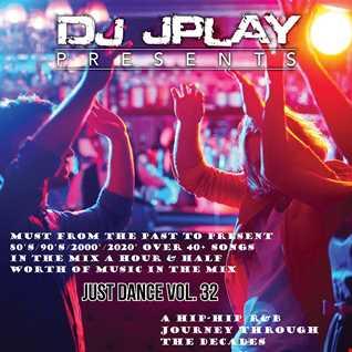 Dj JPlay Presents: Just Dance Vol. 32 (Decades Mix)