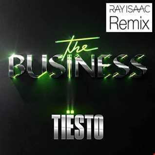 Tiesto   The Business (Ray Isaac Remix)