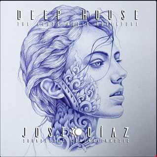 José Díaz - The House Music Adventure - Deep House & OGH - 169